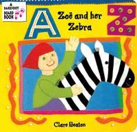Zoe and Her Zebra (Board book)