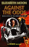 Against The Odds: Book 7: Serrano Legacy - Serrano Legacy (Paperback)