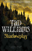 Shadowplay - Shadowmarch Trilogy 2 (Paperback)
