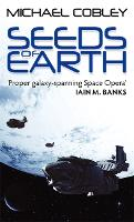 Seeds Of Earth: Book One of Humanity's Fire - Humanity's Fire (Paperback)