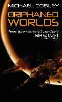 The Orphaned Worlds: Book Two of Humanity's Fire - Humanity's Fire (Paperback)