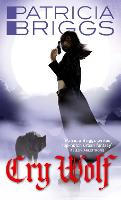 Cry Wolf: Alpha and Omega: Book 1 - Alpha and Omega (Paperback)
