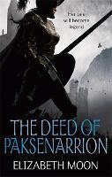 The Deed Of Paksenarrion: The Deed of Paksenarrion omnibus (Paperback)