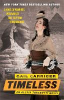 Timeless: Book 5 of The Parasol Protectorate - Parasol Protectorate (Paperback)