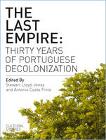 The Last Empire: Thirty Years of Portuguese Decolonisation (Paperback)