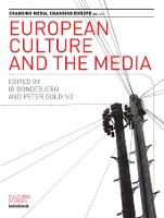 European Culture and the Media - Changing Media, Changing Europe (Hardback)