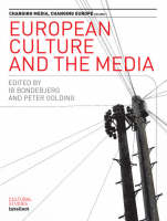 European Culture and the Media - Changing Media, Changing Europe (Paperback)