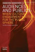 Audiences and Publics: When Cultural Engagement Matters for the Public Sphere - Changing Media, Changing Europe (Paperback)