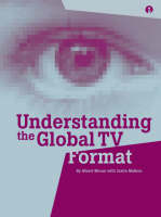 Understanding the Global TV Format (Paperback)