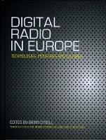 Digital Radio in Europe: Technologies, Industries and Cultures (Hardback)