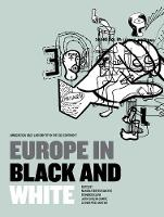 Europe in Black and White: Immigration, Race, and Identity in the 'old Continent' (Paperback)