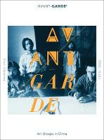 'Avant-grade' Art Groups in China, 1979-1989 (Paperback)