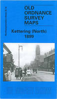 Kettering (North) 1899: Northamptonshire Sheet  25.10 - Old Ordnance Survey Maps of Northamptonshire (Sheet map, folded)