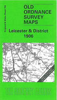 Leicester and District 1906: One Inch Map 156 - Old Ordnance Survey Maps of England & Wales (Sheet map, folded)