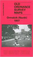 Ormskirk (North) 1907: Lancashire Sheet 84.13 - Old O.S. Maps of Lancashire (Sheet map, folded)