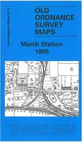 March Station 1900: Cambridgeshire Sheet 12.13 - Old Ordnance Survey Maps of Cambridgeshire (Sheet map, folded)