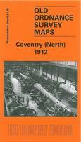 Coventry (North) 1912: Warwickshire Sheet 21.08 - Old Ordnance Survey Maps of Warwickshire (Sheet map, folded)