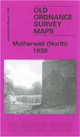 Motherwell (North) 1939: Lanarkshire Sheet 12.09 - Old Ordnance Survey Maps of Lanarkshire (Sheet map, folded)