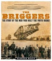 The Briggers: The Story of the Men Who Built the Forth Bridge (Paperback)