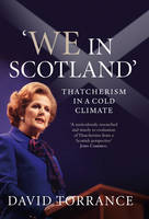 We in Scotland: Thatcherism in a Cold Climate (Hardback)