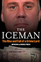 The Iceman: The Rise and Fall of a Crime Lord (Paperback)
