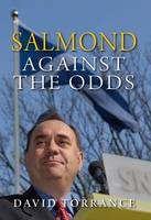 Salmond: From Protest to Power (Hardback)