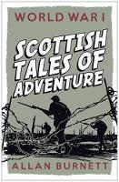 World War I: Scottish Tales of Adventure (Paperback)