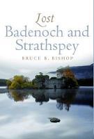 Lost Badenoch and Strathspey (Paperback)