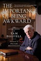 The Importance of Being Awkward: The Autobiography of Tam Dalyell (Hardback)