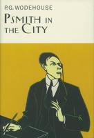 Psmith In The City - Everyman's Library P G WODEHOUSE (Hardback)