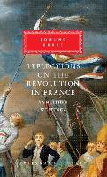Reflections on The Revolution in France And Other Writings (Hardback)
