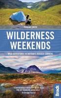 Wilderness Weekends: Wild adventures in Britain's rugged corners - Bradt Travel Guides (Bradt on Britain) (Paperback)