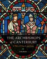 The Archbishops of Canterbury: A Tale of Church and State (Paperback)