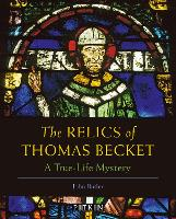 The Relics of Thomas Becket: A True-Life Mystery (Paperback)