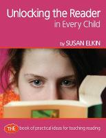 Unlocking The Reader in Every Child: The book of practical ideas for teaching reading - Professional Development in Literacy (Paperback)