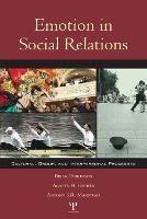 Emotion in Social Relations: Cultural, Group, and Interpersonal Processes (Paperback)