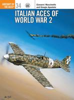 Italian Aces of World War 2 - Osprey Aircraft of the Aces S. No. 34 (Paperback)