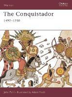 The Conquistador 1492-1550 - Warrior S. No.40 (Paperback)