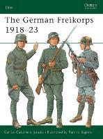 The German Freikorps 1918-23 - Elite 76 (Paperback)