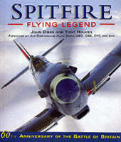 Spitfire: Flying Legend - 60th Anniversary 1936-96 - Osprey Classic Aircraft (Paperback)