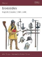 Ironsides: English Cavalry 1588-1688 - Warrior S. No. 44 (Paperback)