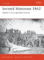 Second Manassas 1862 - Osprey Campaign S. No.95 (Paperback)