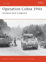 Operation Cobra 1944: Breakout from Normandy - Osprey Campaign S. No.88 (Paperback)