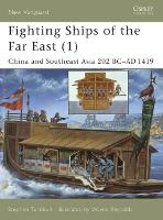 Fighting Ships of the Far East (1): China and Southeast Asia 202 BC-AD 1419 - New Vanguard (Paperback)