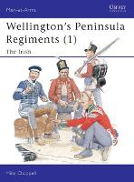 Wellington's Peninsula Regiments: Irish v. 1