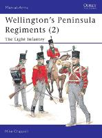 Wellington's Peninsula Regiments: Light Infantry v. 2
