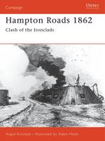 Hampton Roads 1862: Clash of the Ironclads - Osprey Campaign S. No.103 (Paperback)