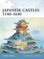 Japanese Castles 1540-1640 - Fortress (Paperback)
