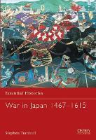 War in Japan 1467-1615 - Essential Histories (Paperback)