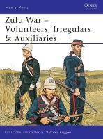 Zulu Wars: Volunteers, Irregulars and Auxiliaries - Men-at-Arms No.388 (Paperback)